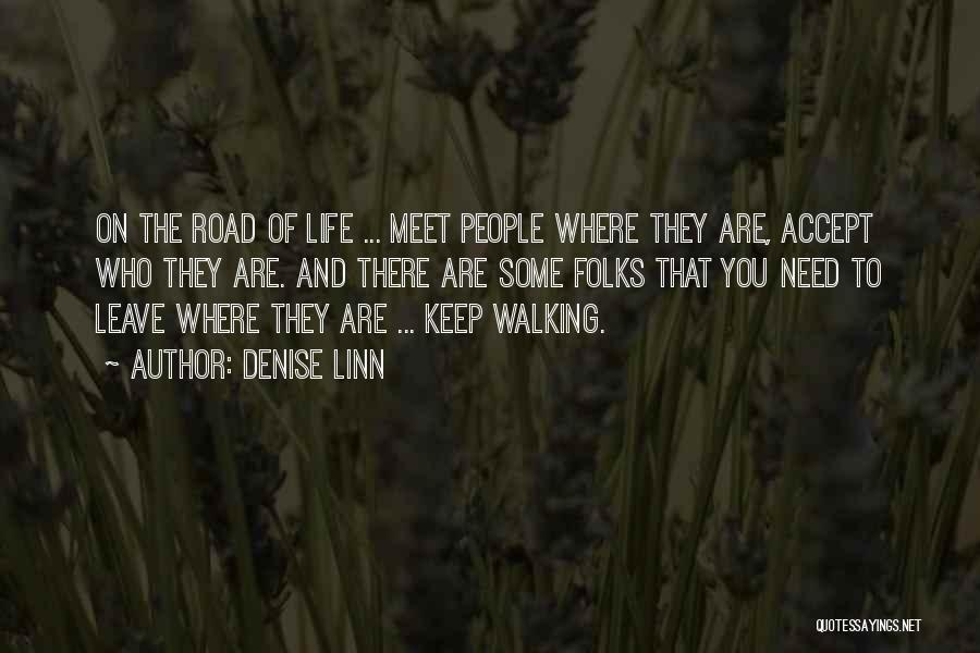 Walking On The Road Quotes By Denise Linn