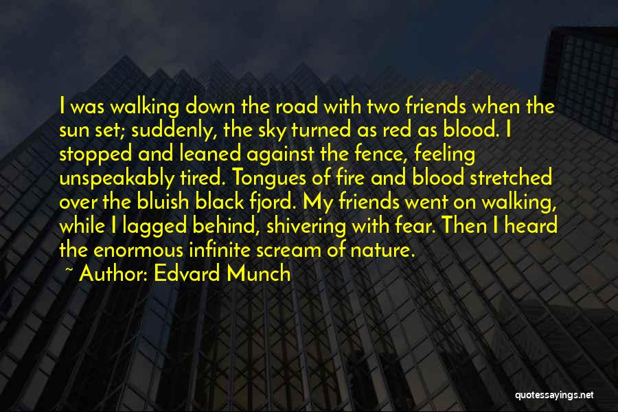 Walking On The Road Quotes By Edvard Munch