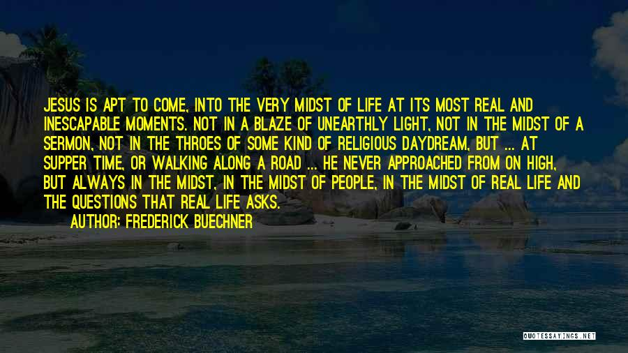 Walking On The Road Quotes By Frederick Buechner