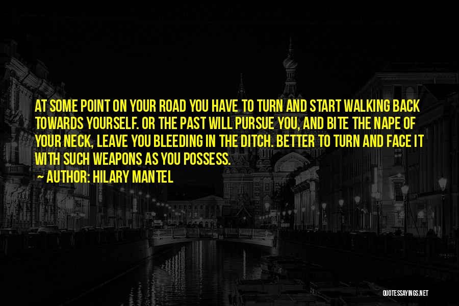 Walking On The Road Quotes By Hilary Mantel