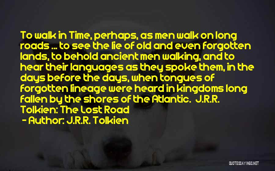 Walking On The Road Quotes By J.R.R. Tolkien