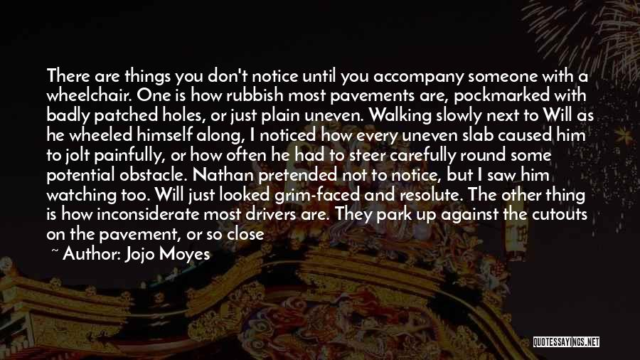 Walking On The Road Quotes By Jojo Moyes
