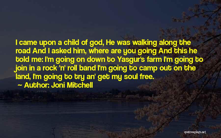 Walking On The Road Quotes By Joni Mitchell