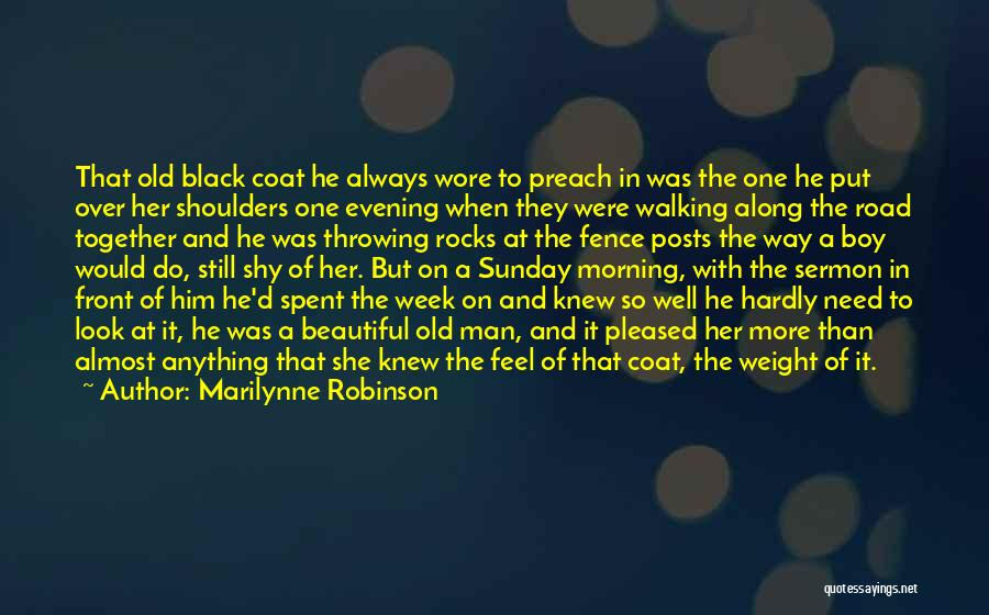 Walking On The Road Quotes By Marilynne Robinson