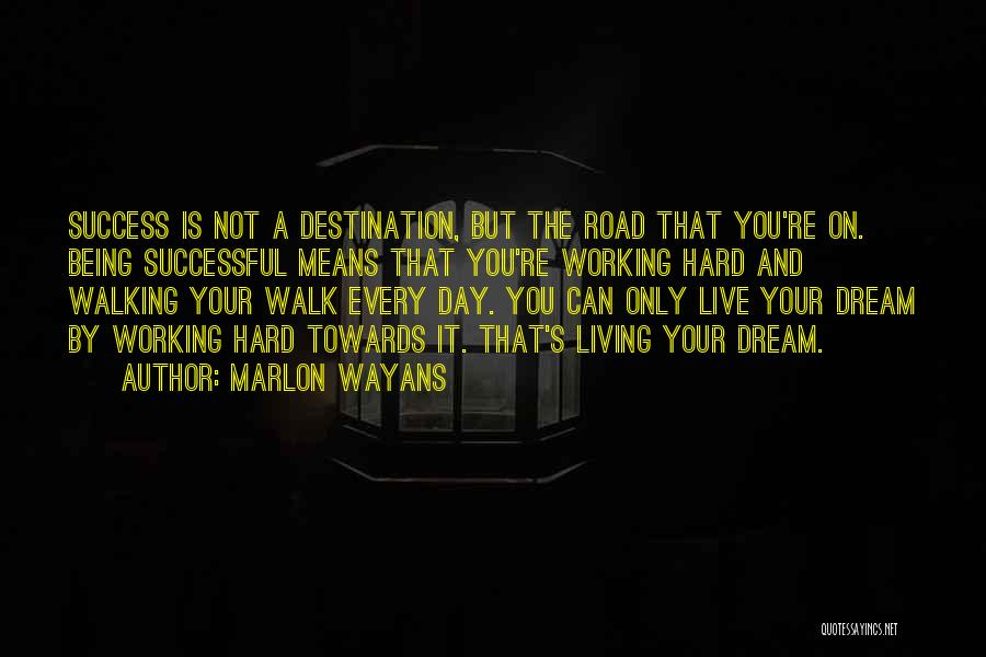 Walking On The Road Quotes By Marlon Wayans