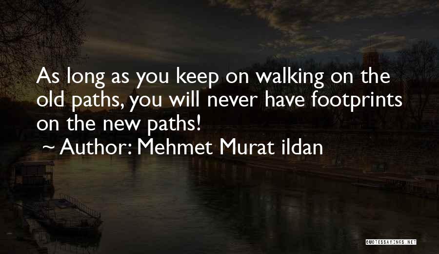 Walking On The Road Quotes By Mehmet Murat Ildan
