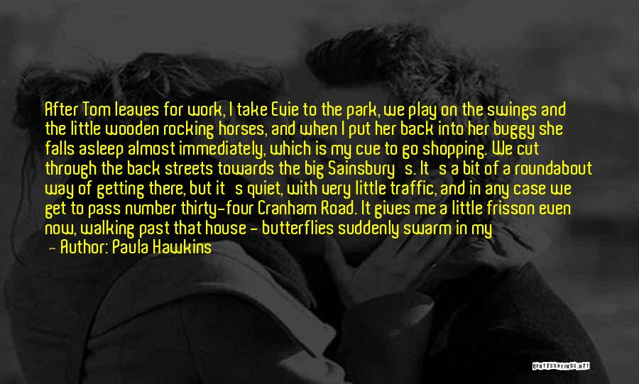 Walking On The Road Quotes By Paula Hawkins