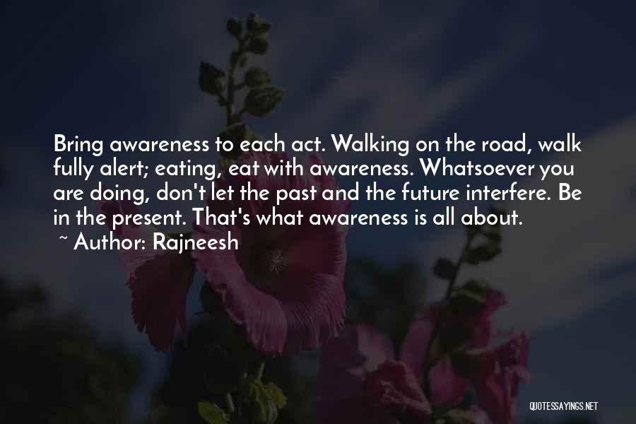 Walking On The Road Quotes By Rajneesh