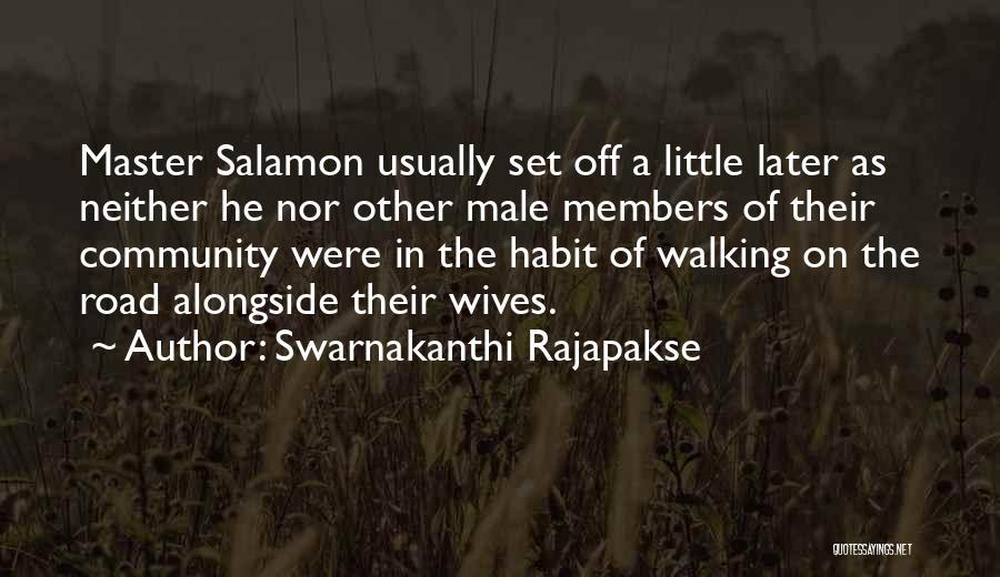 Walking On The Road Quotes By Swarnakanthi Rajapakse