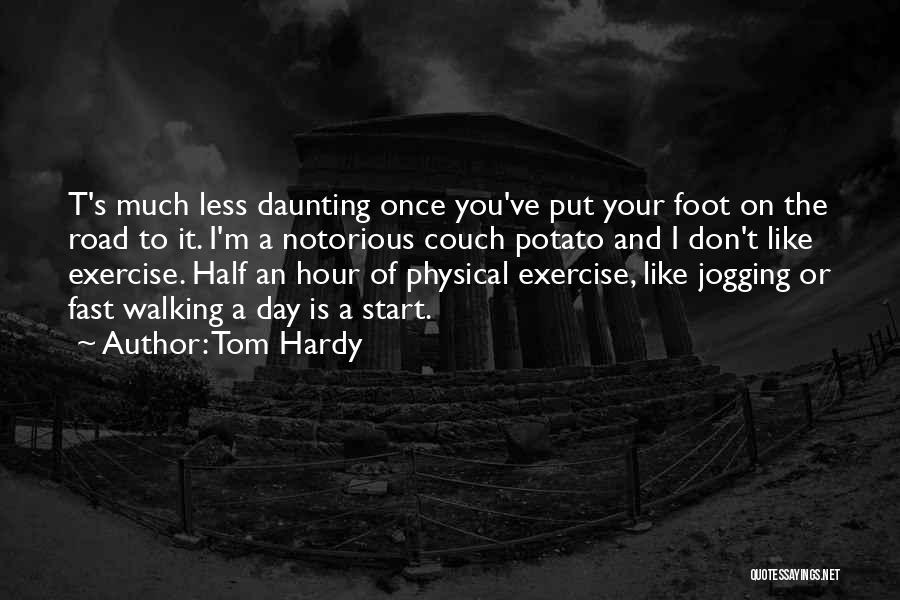 Walking On The Road Quotes By Tom Hardy