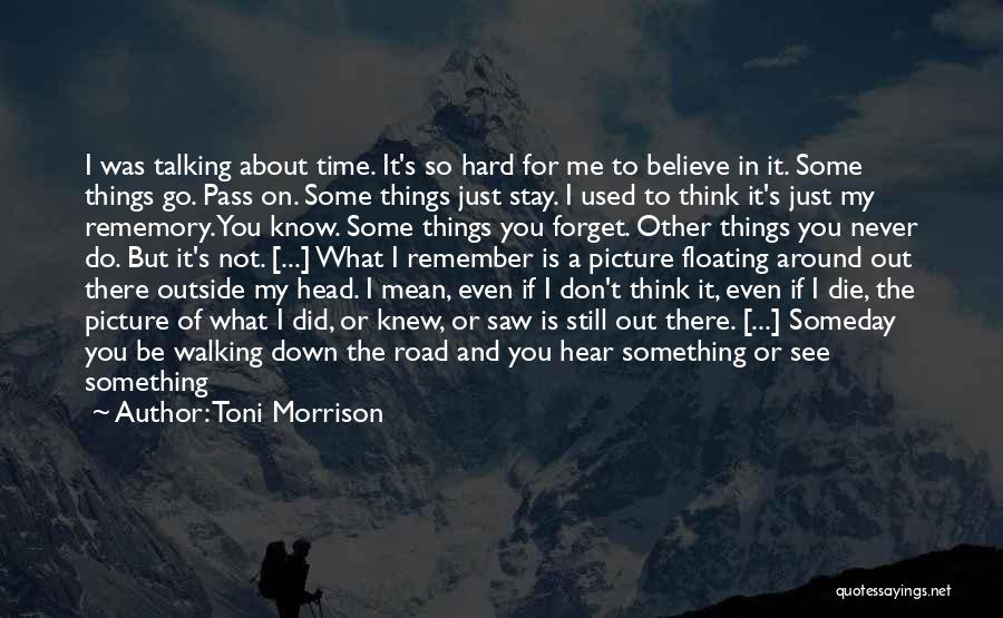 Walking On The Road Quotes By Toni Morrison