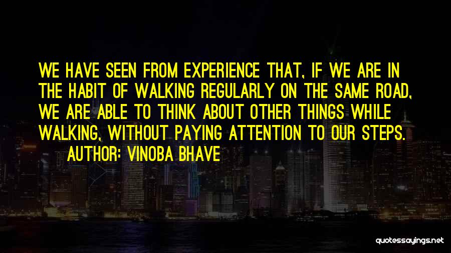 Walking On The Road Quotes By Vinoba Bhave