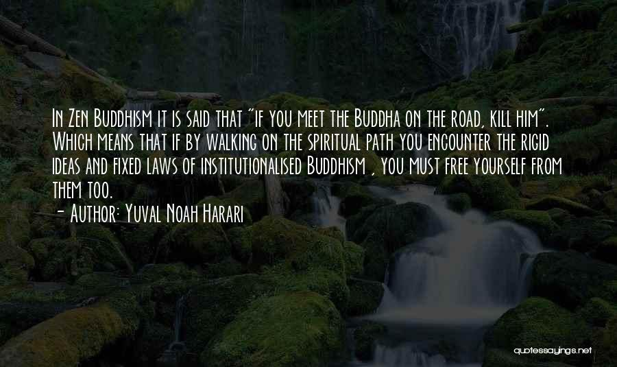 Walking On The Road Quotes By Yuval Noah Harari