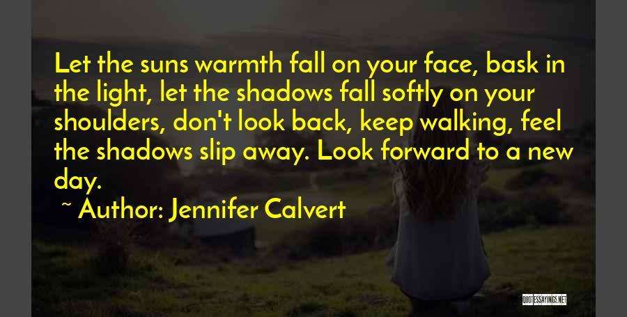 Walking Softly Quotes By Jennifer Calvert
