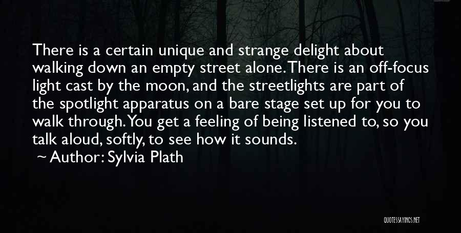 Walking Softly Quotes By Sylvia Plath