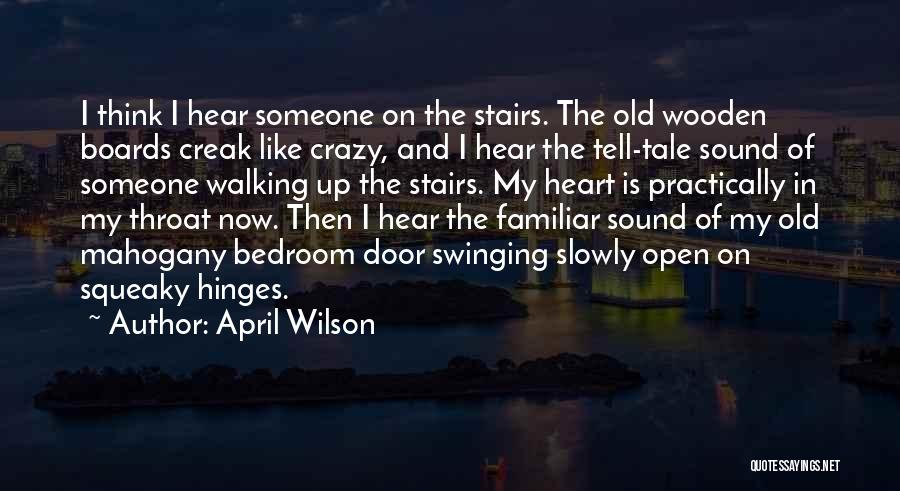 Walking Stairs Quotes By April Wilson
