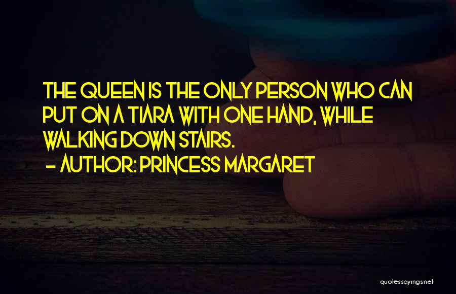 Walking Stairs Quotes By Princess Margaret