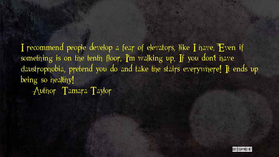 Walking Stairs Quotes By Tamara Taylor