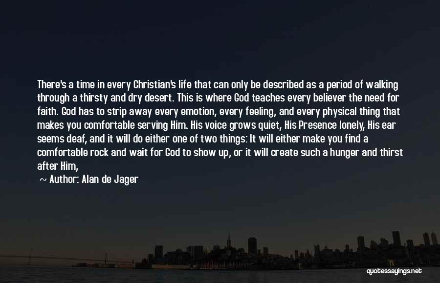 Walking Through Life Alone Quotes By Alan De Jager