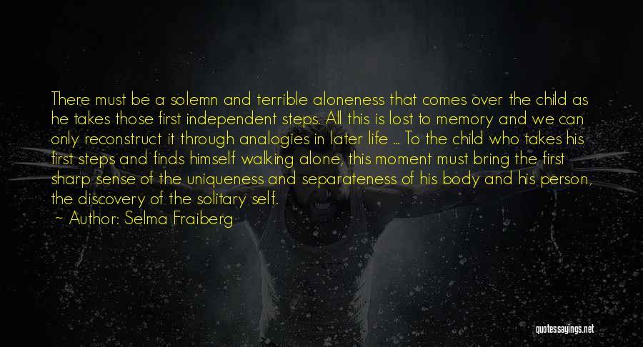 Walking Through Life Alone Quotes By Selma Fraiberg