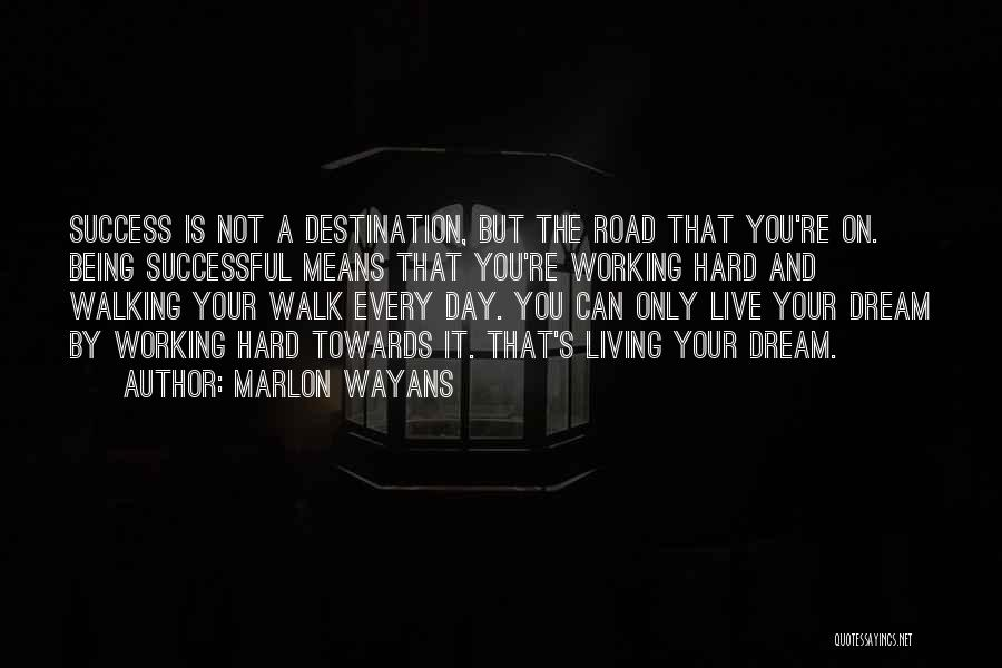 Walking Towards Success Quotes By Marlon Wayans