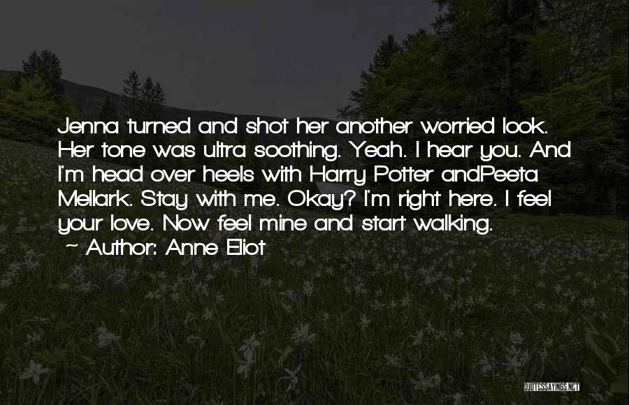 Walking With You Love Quotes By Anne Eliot