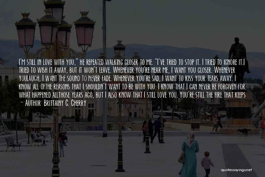 Walking With You Love Quotes By Brittainy C. Cherry