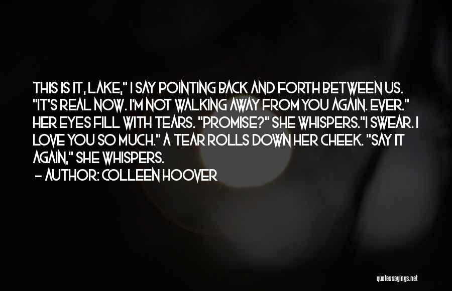 Walking With You Love Quotes By Colleen Hoover