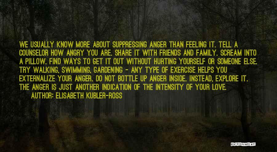 Walking With You Love Quotes By Elisabeth Kubler-Ross
