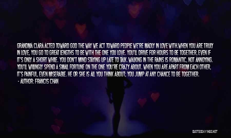 Walking With You Love Quotes By Francis Chan