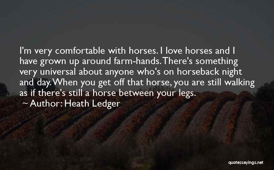 Walking With You Love Quotes By Heath Ledger
