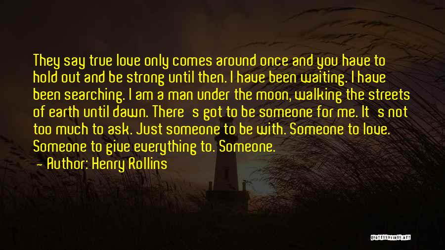 Walking With You Love Quotes By Henry Rollins
