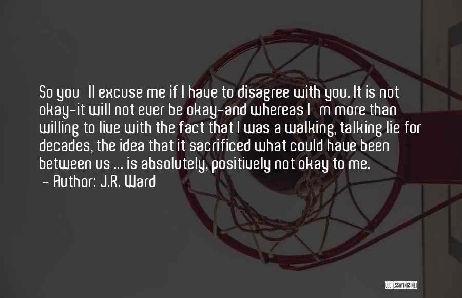 Walking With You Love Quotes By J.R. Ward