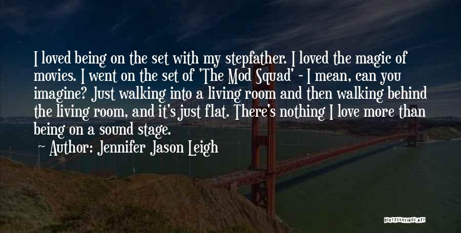 Walking With You Love Quotes By Jennifer Jason Leigh