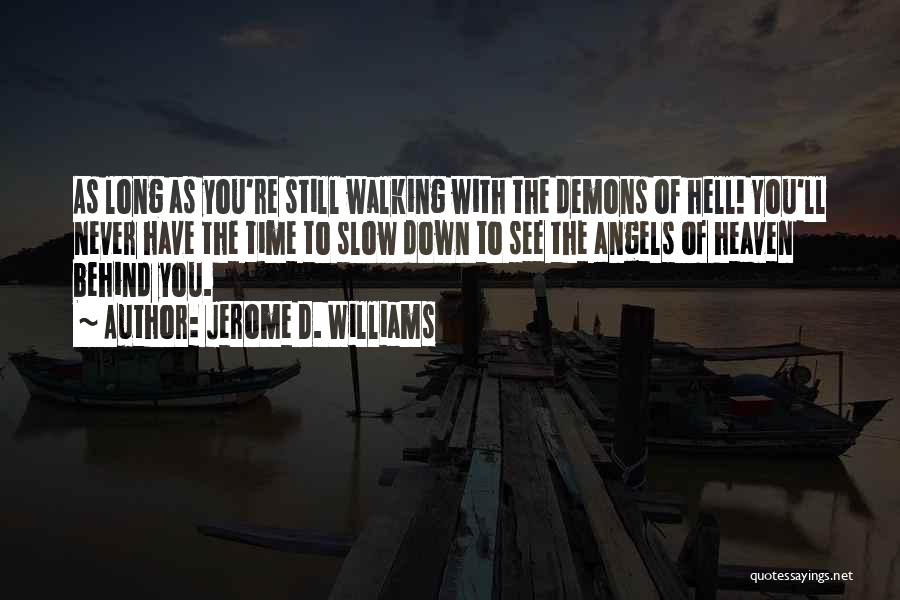 Walking With You Love Quotes By Jerome D. Williams