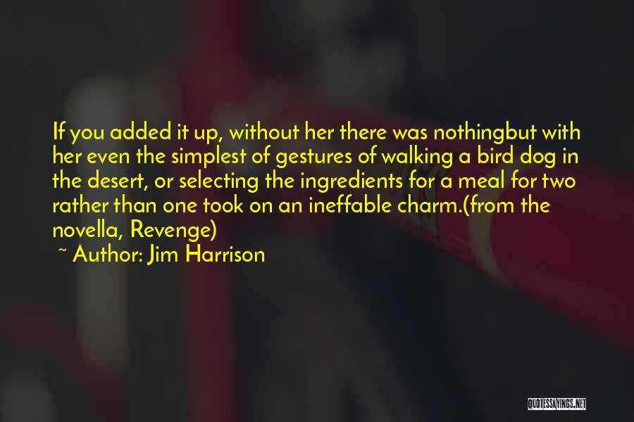 Walking With You Love Quotes By Jim Harrison