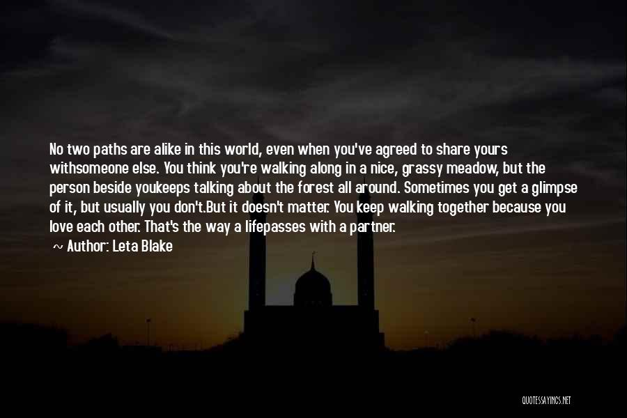 Walking With You Love Quotes By Leta Blake