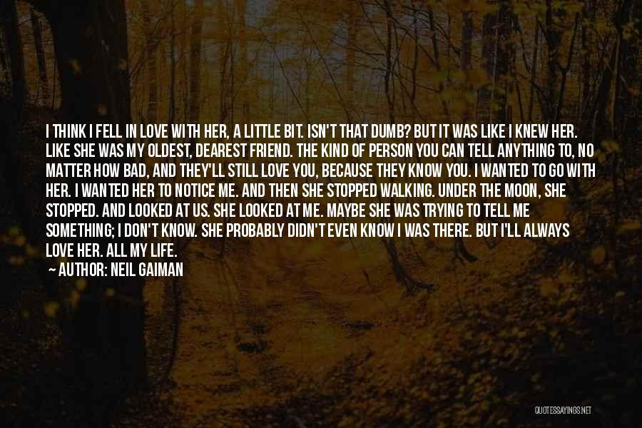 Walking With You Love Quotes By Neil Gaiman