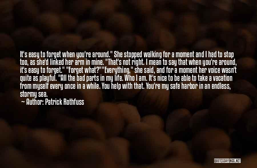 Walking With You Love Quotes By Patrick Rothfuss