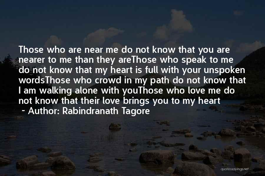 Walking With You Love Quotes By Rabindranath Tagore