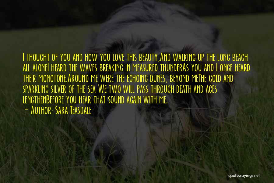 Walking With You Love Quotes By Sara Teasdale