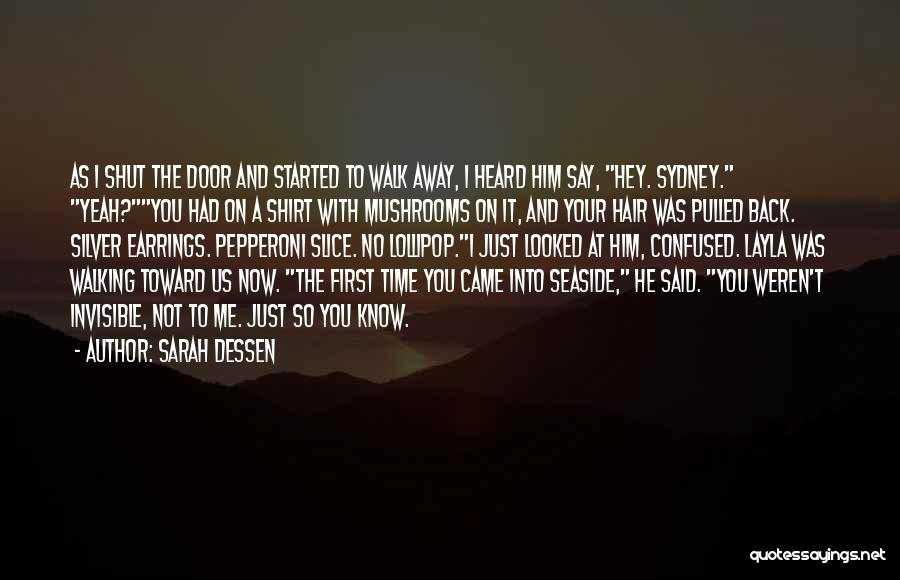 Walking With You Love Quotes By Sarah Dessen