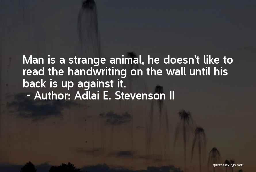 Wall-e Quotes By Adlai E. Stevenson II