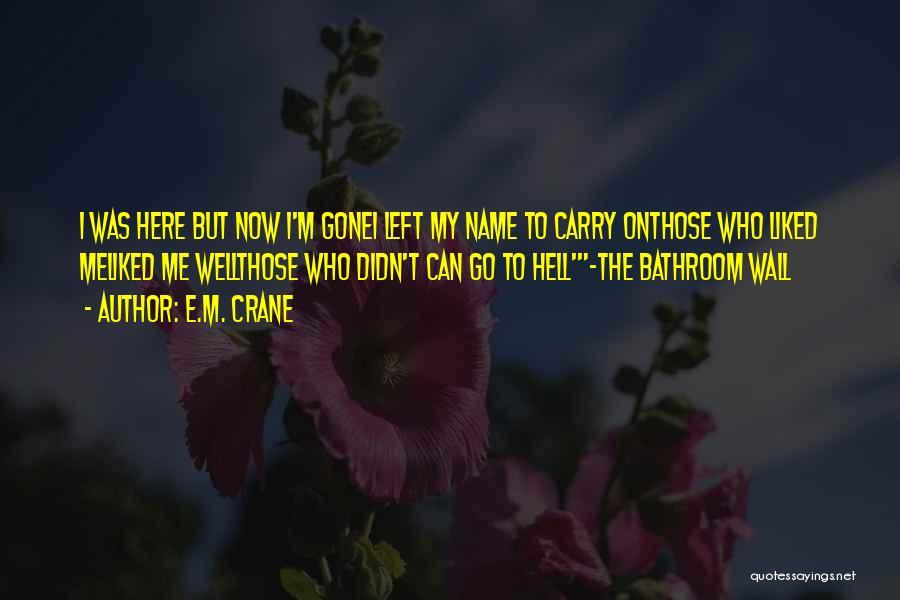 Wall-e Quotes By E.M. Crane