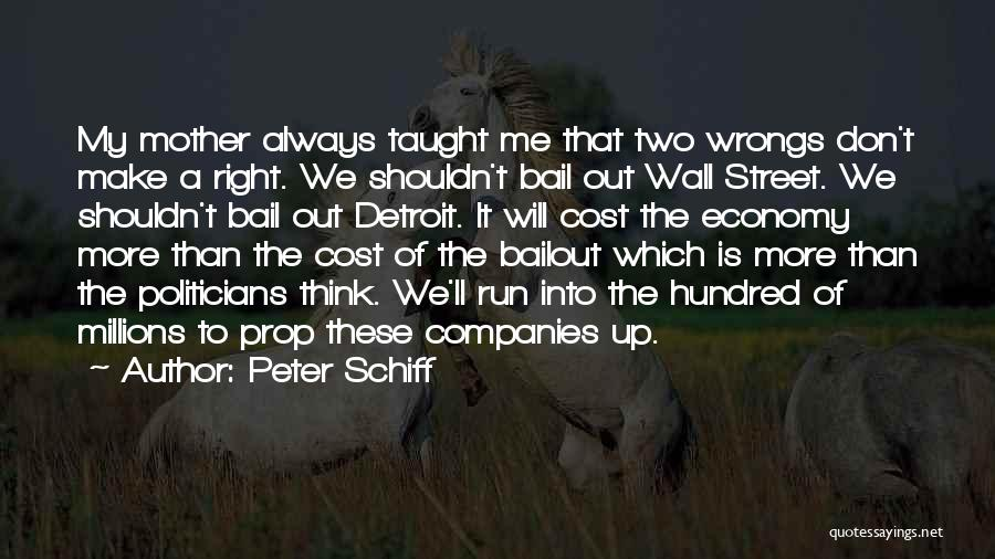 Wall Street Bailout Quotes By Peter Schiff