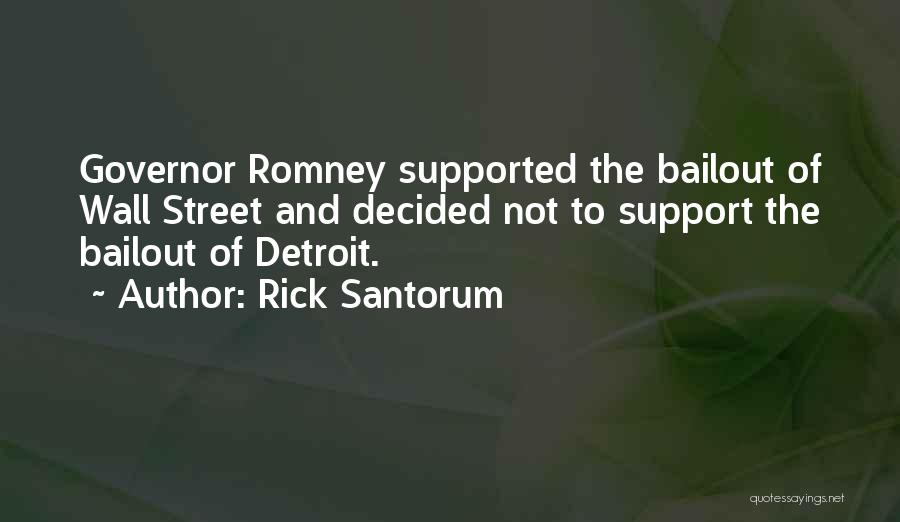 Wall Street Bailout Quotes By Rick Santorum