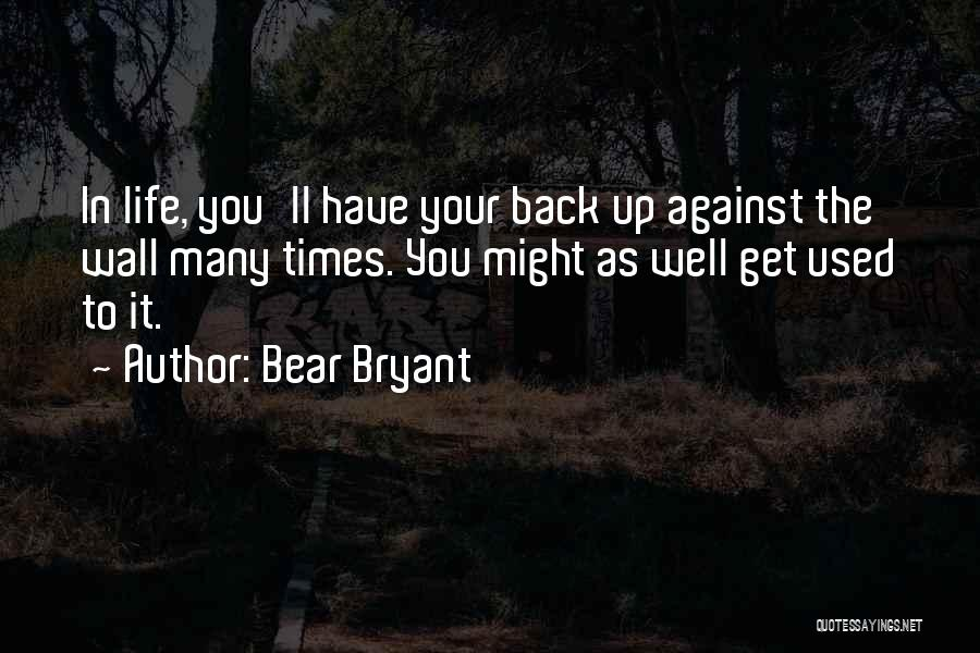 Wall Up Quotes By Bear Bryant