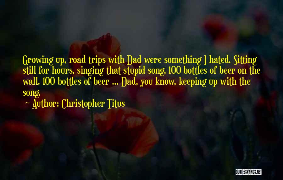 Wall Up Quotes By Christopher Titus