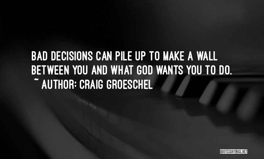 Wall Up Quotes By Craig Groeschel