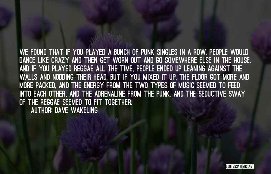 Wall Up Quotes By Dave Wakeling